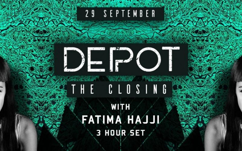 29-09 DEPOT The Closing w/ Fatima Hajji 3HRS Set