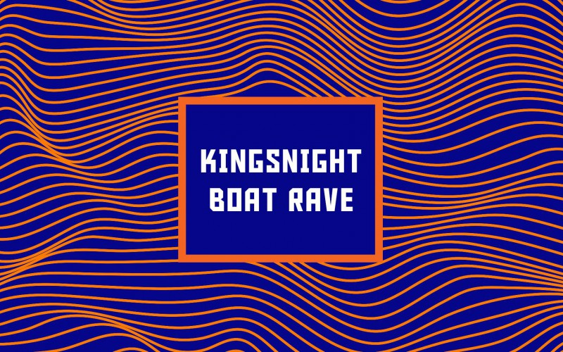 26-04 KINGSNIGHT BOAT RAVE / TECHNO ALL NIGHT LONG!
